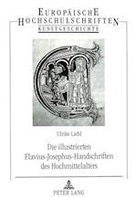 Die Illustrierten Flavius-Josephus-Handschriften Des Hochmittelalters (Europaeische Hochschulschriften European University Studie, nr. 304)