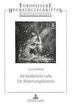 Die Toechterliche Liebe. Ein Mysteriumgeheimnis (European University studies Series XXIII, nr. 307)
