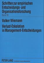 Verlust-Eskalation in Management-Entscheidungen (Schriften Zur Empirischen Entscheidungs Und Organisationsfo, nr. 18)