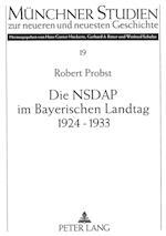 Die Nsdap Im Bayerischen Landtag 1924-1933 af Robert Probst