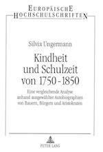 Kindheit Und Schulzeit Von 1750-1850 (Europaische Hochschulschriften Reihe XI Padagogik, nr. 725)