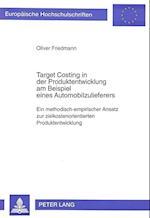 Target Costing in Der Produktentwicklung Am Beispiel Eines Automobilzulieferers (European University Studies Series V Economics and Managem, nr. 2195)