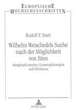 Wilhelm Weischedels Suche Nach Der Moeglichkeit Von Sinn (Europaeische Hochschulschriften European University Studie, nr. 546)