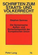 Die Gemeinsame Aussen- Und Sicherheitspolitik Der Europaeischen Union (Schriften zum Staats und Volkerrecht, nr. 76)