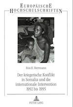 Der Kriegerische Konflikt in Somalia Und Die Internationale Intervention 1992 Bis 1995 (Europaeische Hochschulschriften European University Studie, nr. 331)