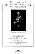 Auf Den Spuren Der Muenchner Schule (Europaische Hochschulschriften Reihe XXVIII Kunstgeschicht, nr. 332)