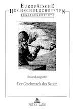 Der Geschmack Des Neuen (Europaische Hochschulschriften Reihe XXVIII Kunstgeschicht, nr. 330)