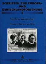 Thomas Mann Verfilmt (Schriften Zur Europa Und Deutschlandforschung, nr. 5)