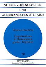 Fragestrukturen in Shakespeares 'Grossen Tragoedien' (Studien Zur Englischen Und Amerikanischen Literatur, nr. 20)