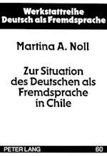 Zur Situation Des Deutschen ALS Fremdsprache in Chile (Werkstattreihe Deutsch ALS Fremdsprache, nr. 60)