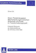 Staat, Pfadabhaengigkeit, Wechselwirkungen Zwischen Wirtschaft Und Politik Im Transformationsprozess (Europaeische Hochschulschriften European University Studie, nr. 2289)