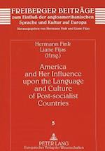 America and Her Influence Upon the Language and Culture of Post-socialist Countries af Hermann Fink