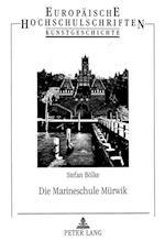 Die Marineschule Muerwik (Europaeische Hochschulschriften European University Studie, nr. 328)