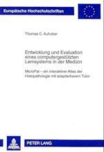 Entwicklung Und Evaluation Eines Computergestuetzten Lernsystems in Der Medizin (Europaeische Hochschulschriften European University Studie, nr. 31)