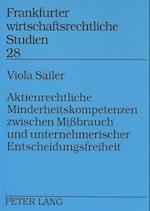 Aktienrechtliche Minderheitskompetenzen Zwischen Missbrauch Und Unternehmerischer Entscheidungsfreiheit (Zeitschriften Fischer, nr. 28)