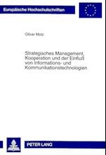 Strategisches Management, Kooperation Und Der Einfluss Von Informations- Und Kommunikationstechnologien (Europaeische Hochschulschriften European University Studie, nr. 2319)