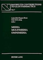 Media - Multimedia - Omnimedia (Bayreuther Beitraege Zur Glottodidaktik Bayreuth Contribut, nr. 7)