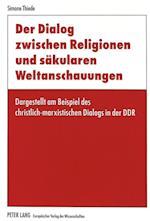 Der Dialog Zwischen Religionen Und Saekularen Weltanschauungen