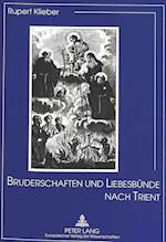 Bruderschaften Und Liebesbuende Nach Trient (Schriftenreihe Des Erzbischof Rohracher Studienfonds, nr. 4)
