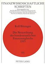 Die Neuordnung Des Bundesstaatlichen Finanzausgleichs 1995 (Finanzwissenschaftliche Schriften, nr. 93)