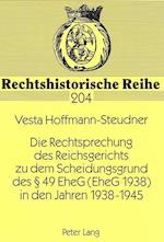 Die Rechtsprechung Des Reichsgerichts Zu Dem Scheidungsgrund Des 49 Eheg (Eheg 1938) in Den Jahren 1938-1945 (Schriften zum Strafrecht und Strafprozessrecht, nr. 204)