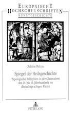 Spiegel Der Heilsgeschichte (Europaeische Hochschulschriften European University Studie, nr. 349)