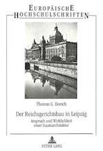 Der Reichsgerichtsbau in Leipzig (Europaische Hochschulschriften Reihe XXXVII Architektur, nr. 21)