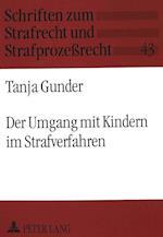 Der Umgang Mit Kindern Im Strafverfahren (Schriften zum Strafrecht und Strafprozessrecht, nr. 43)