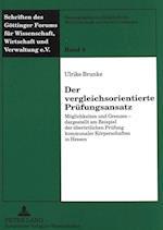 Der Vergleichsorientierte Pruefungsansatz (Schriften Des Gottinger Forums Fur Wissenschaft Wirtschaft, nr. 4)