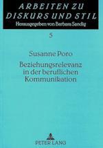 Beziehungsrelevanz in Der Beruflichen Kommunikation (Arbeiten Zu Diskurs Und Stil, nr. 5)