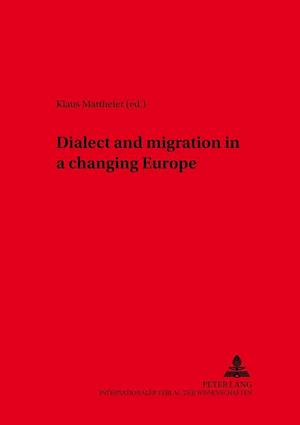 Dialect and Migration in a Changing Europe