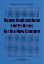Space Applications and Policies for the New Century
