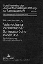 Vollstreckung Auslaendischer Schiedssprueche in Den USA (Schriftenreihe Der August Maria Berges Stiftung Fur Arbitral, nr. 10)