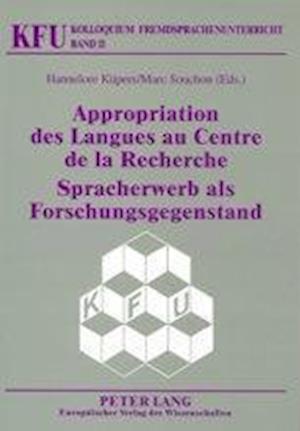 Appropriation Des Langues Au Centre de la Recherche- Spracherwerb ALS Forschungsgegenstand