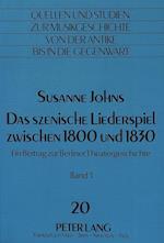 Das Szenische Liederspiel Zwischen 1800 Und 1830 (Quellen Und Studien Zur Musikgeschichte Von Der Antike Bis i, nr. 20)