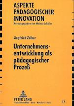 Unternehmensentwicklung ALS Paedagogischer Prozess (Aspekte Paedagogischer Innovation, nr. 17)