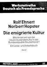 Die Emigrierte Kultur (Werkstattreihe Deutsch ALS Fremdsprache, nr. 23)