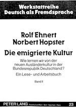 Die Emigrierte Kultur (Werkstattreihe Deutsch ALS Fremdsprache, nr. 22)