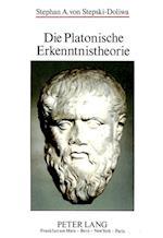 Die Platonische Erkenntnistheorie (Europaeische Hochschulschriften European University Studie, nr. 271)