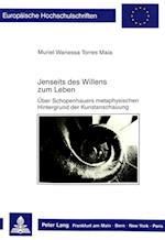Jenseits Des Willens Zum Leben (Europaeische Hochschulschriften European University Studie, nr. 268)