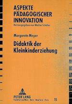 Didaktik Der Kleinkinderziehung (Aspekte Paedagogischer Innovation, nr. 15)