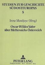 Oscar Wildes Vater Ueber Metternichs Oesterreich