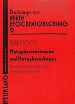 Metaphernvertrauen Und Metaphernskepsis (Beitraege Zur Neuen Epochenforschung, nr. 9)