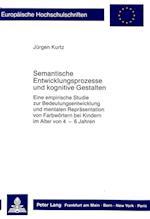Semantische Entwicklungsprozesse Und Kognitive Gestalten af Jeurgen Kurtz, Jurgen Kurtz