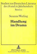 Handlung Im Drama (Studien Zur Deutschen Und Europaeischen Literatur Des 19 Un, nr. 12)