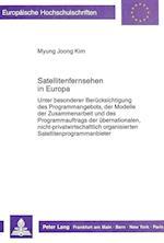 Satellitenfernsehen in Europa (Europaeische Hochschulschriften European University Studie, nr. 18)