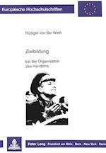Zielbildung (Europaeische Hochschulschriften European University Studie, nr. 303)