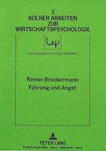 Fuehrung Und Angst (Kolner Arbeiten Zur Wirtschaftspsychologie, nr. 3)