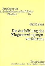 Die Aushoehlung Des Klageerzwingungsverfahrens (Frankfurter Kriminalwissenschaftliche Studien, nr. 27)