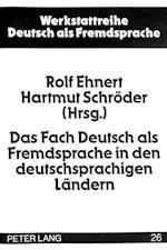 Das Fach Deutsch ALS Fremdsprache in Den Deutschsprachigen Laendern (Werkstattreihe Deutsch ALS Fremdsprache, nr. 26)